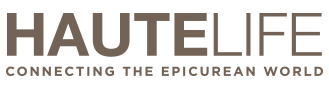 Meet HauteLife - Connecting the Epicurean World